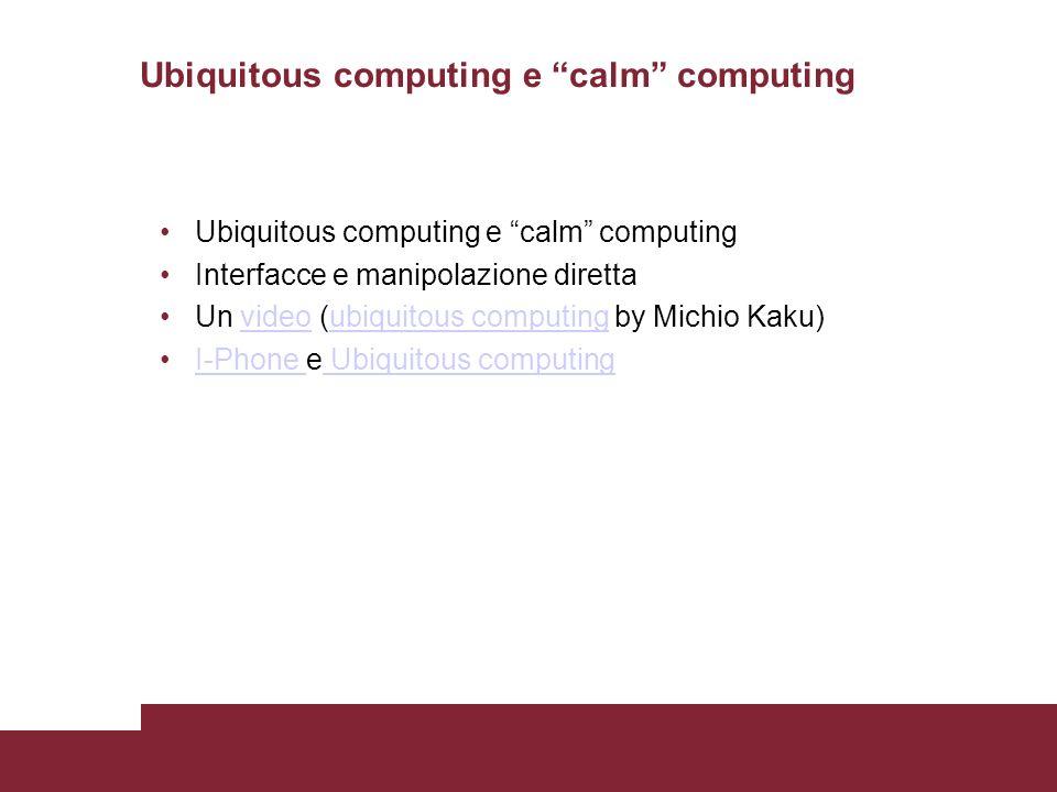 Ubiquitous computing e calm computing