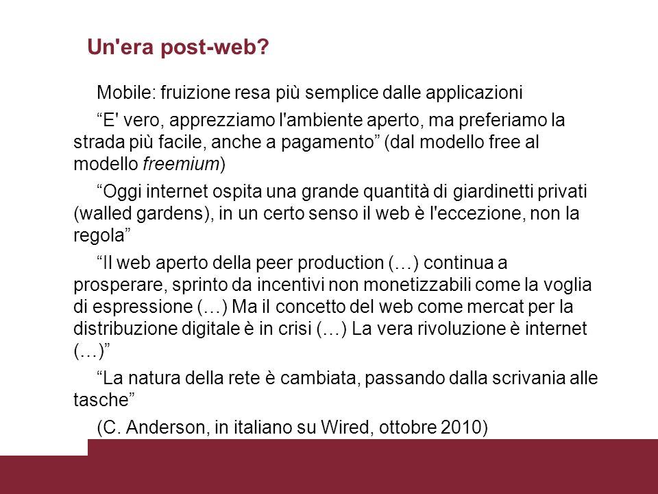 Un era post-web Mobile: fruizione resa più semplice dalle applicazioni.