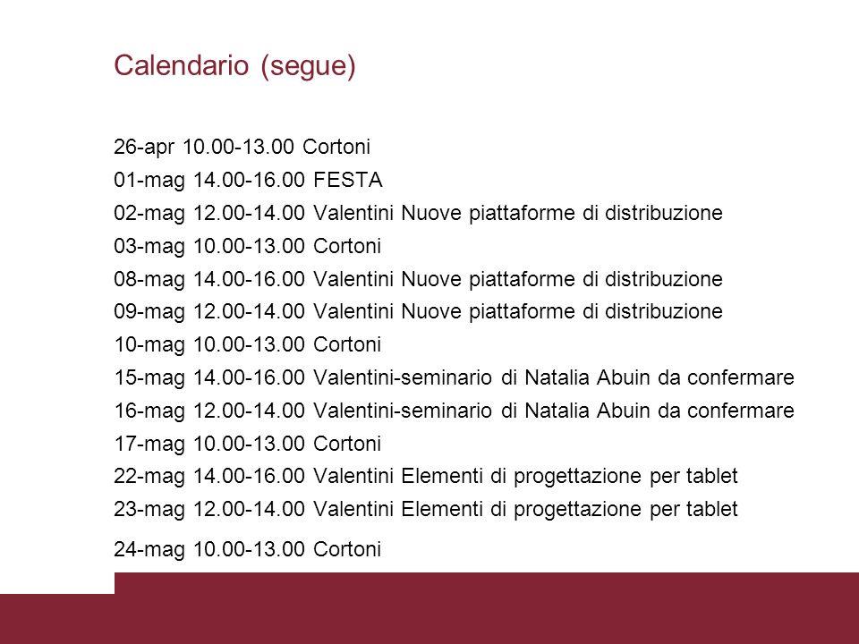 Calendario (segue) 26-apr 10.00-13.00 Cortoni 01-mag 14.00-16.00 FESTA