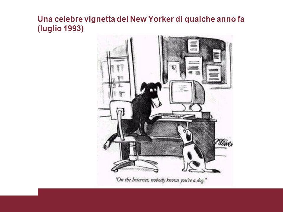 Una celebre vignetta del New Yorker di qualche anno fa (luglio 1993)