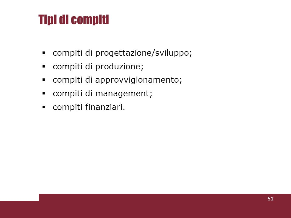Tipi di compiti compiti di progettazione/sviluppo;
