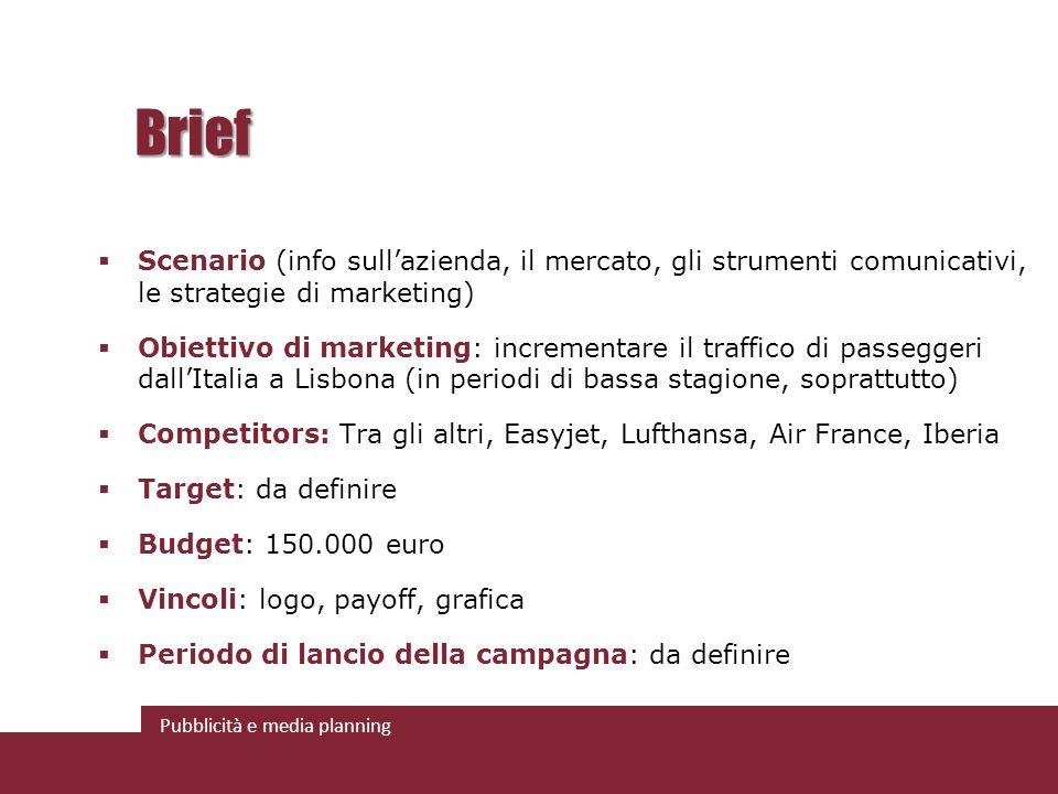 Brief Scenario (info sull'azienda, il mercato, gli strumenti comunicativi, le strategie di marketing)