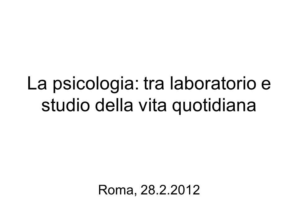 La psicologia: tra laboratorio e studio della vita quotidiana