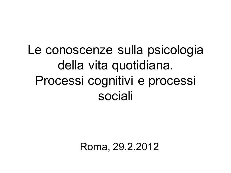 Le conoscenze sulla psicologia della vita quotidiana