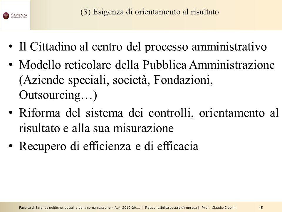 (3) Esigenza di orientamento al risultato
