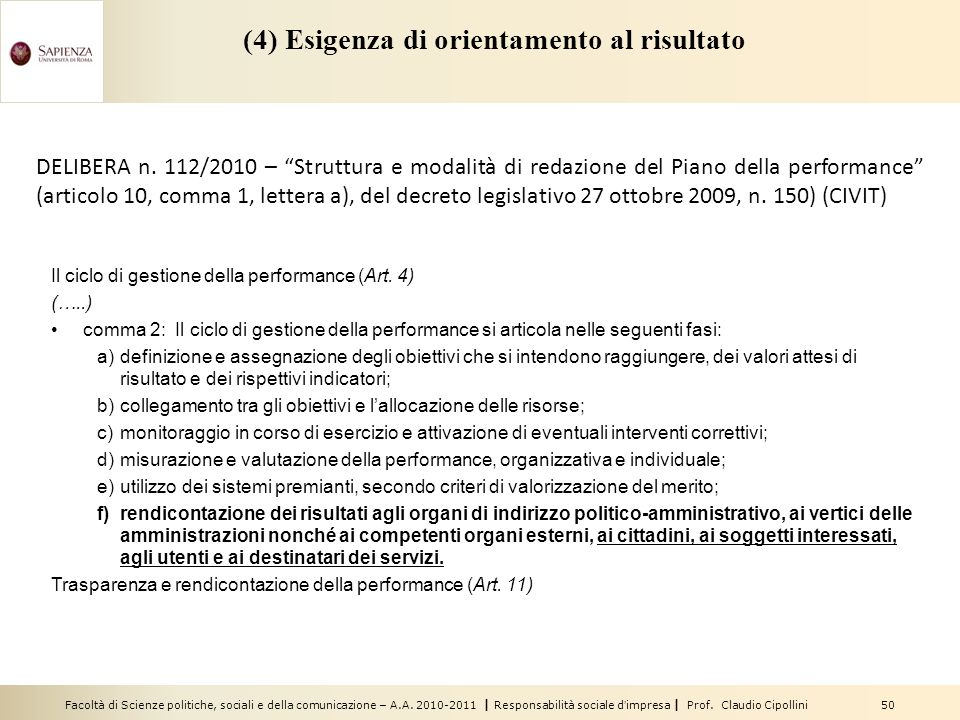 (4) Esigenza di orientamento al risultato