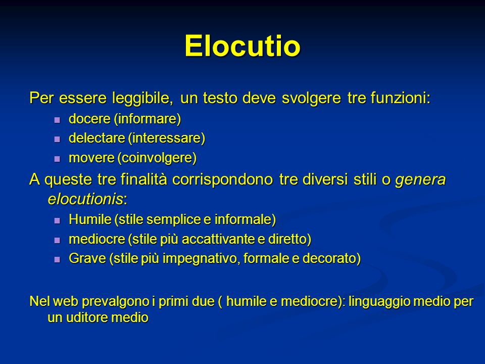 Elocutio Per essere leggibile, un testo deve svolgere tre funzioni: