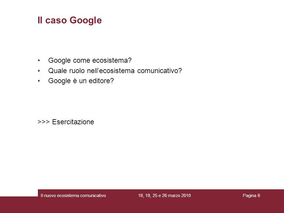 Il caso Google Google come ecosistema