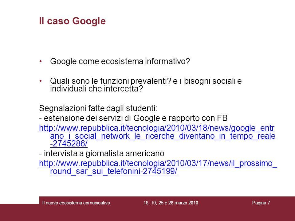 Il caso Google Google come ecosistema informativo