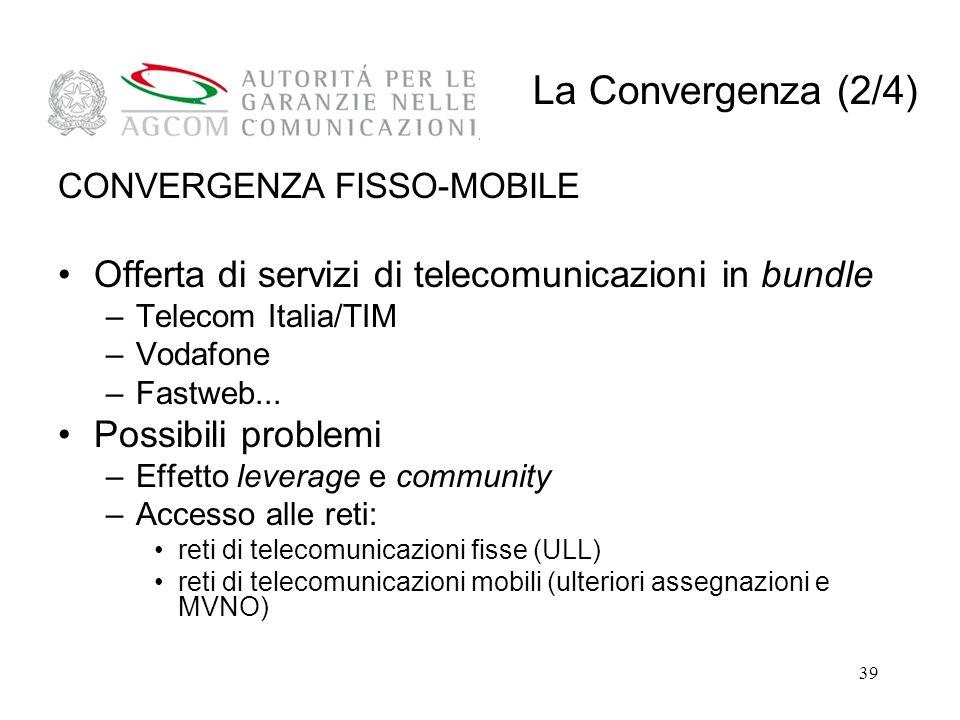 La Convergenza (2/4) Offerta di servizi di telecomunicazioni in bundle