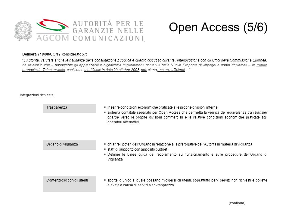 Open Access (5/6) 54 Delibera 718/08/CONS, considerato 57: