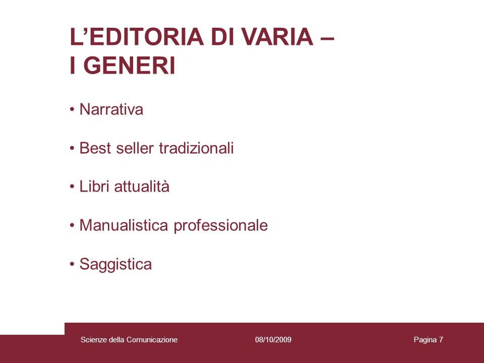 L'EDITORIA DI VARIA – I GENERI Narrativa Best seller tradizionali