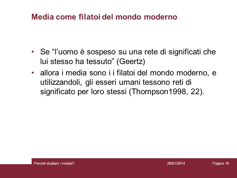 Media come filatoi del mondo moderno