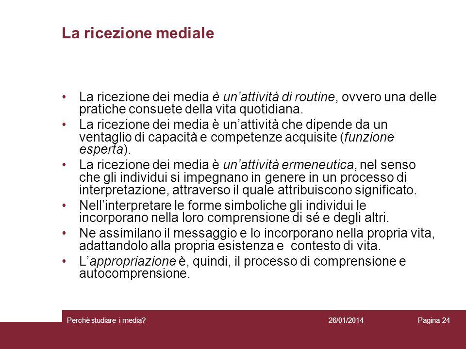 La ricezione medialeLa ricezione dei media è un'attività di routine, ovvero una delle pratiche consuete della vita quotidiana.