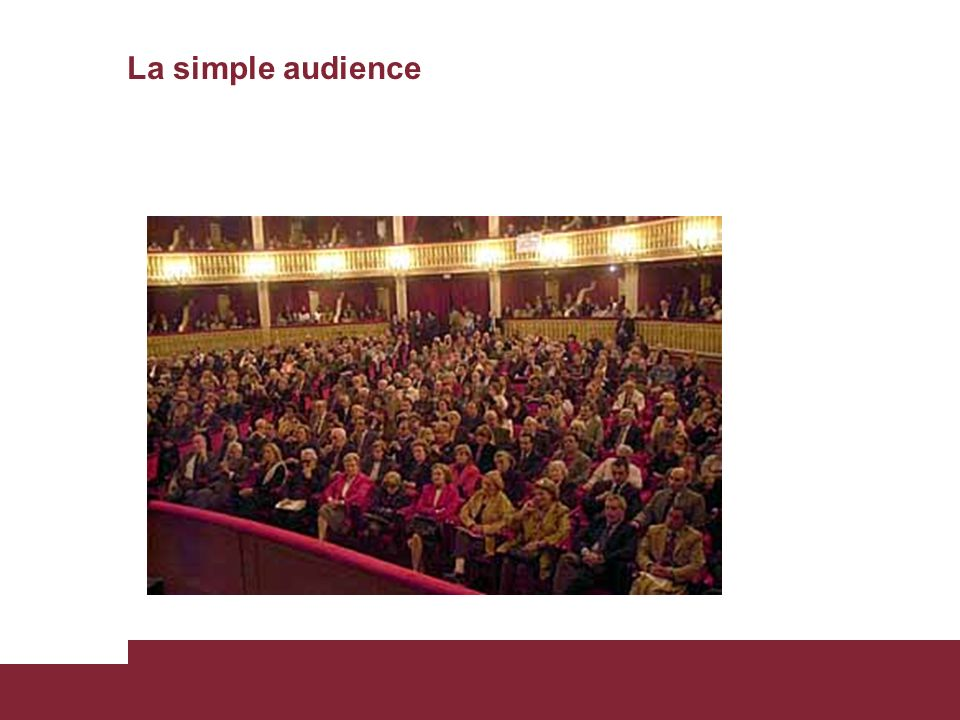 La simple audience