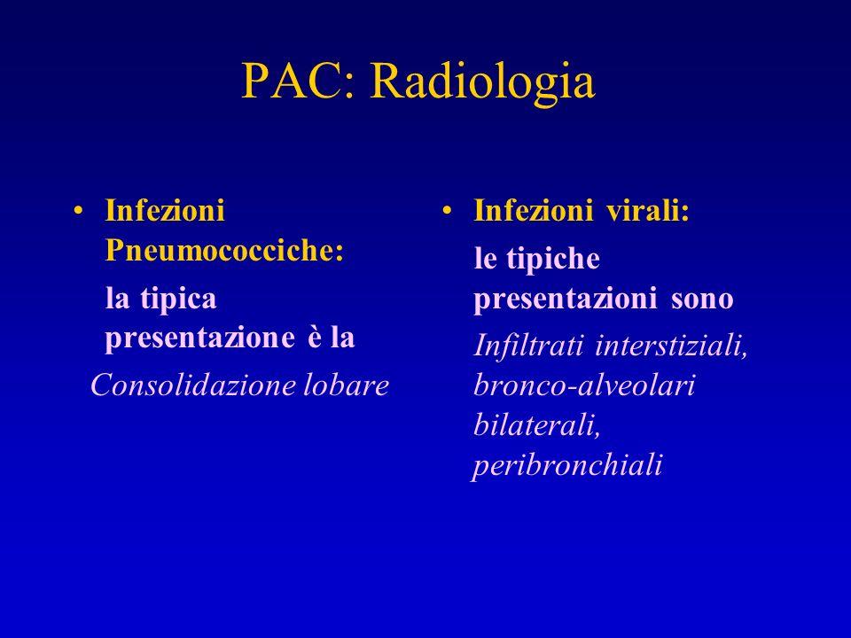 PAC: Radiologia Infezioni Pneumococciche: la tipica presentazione è la