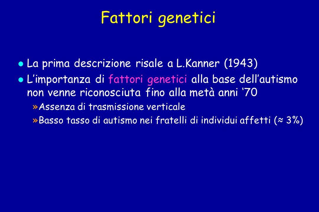 Fattori genetici La prima descrizione risale a L.Kanner (1943)