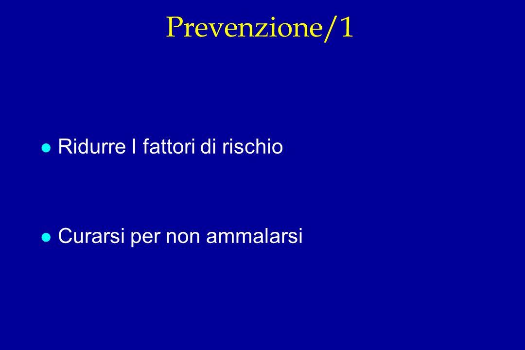 Prevenzione/1 Ridurre I fattori di rischio Curarsi per non ammalarsi