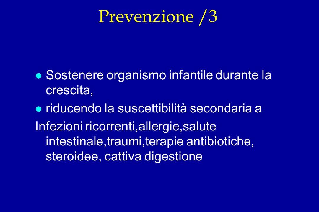 Prevenzione /3 Sostenere organismo infantile durante la crescita,