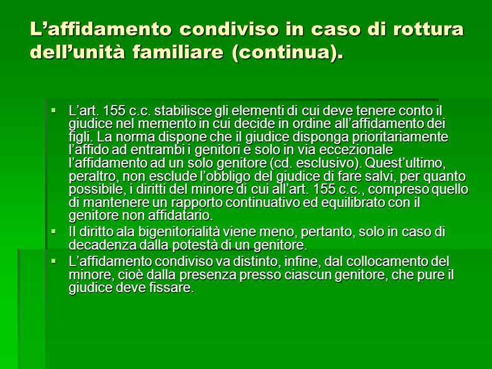 L'affidamento condiviso in caso di rottura dell'unità familiare (continua).