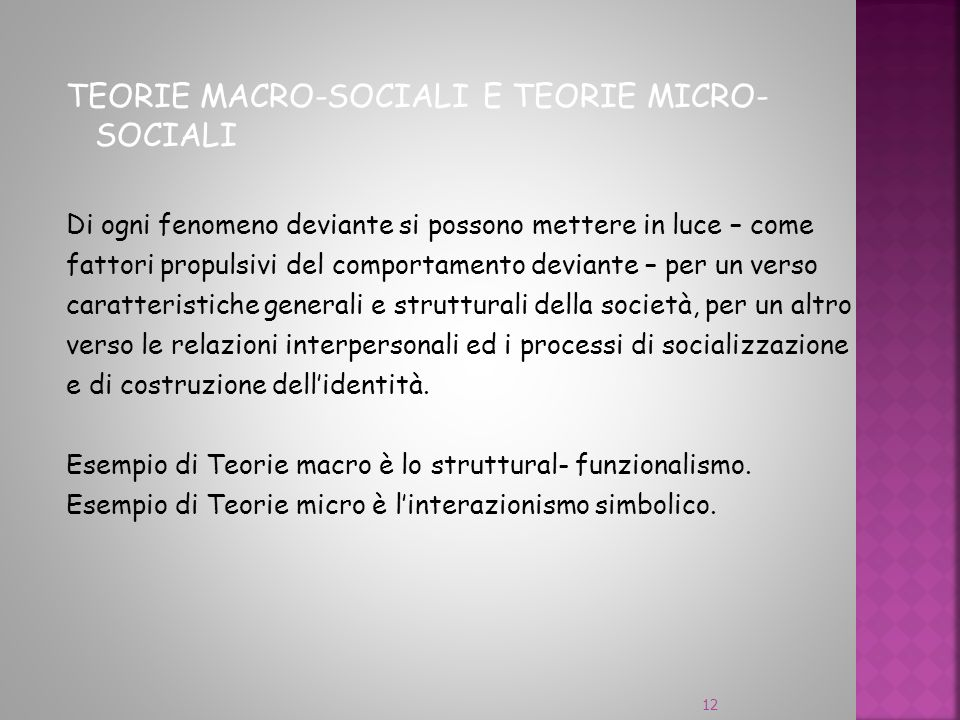 TEORIE MACRO-SOCIALI E TEORIE MICRO- SOCIALI