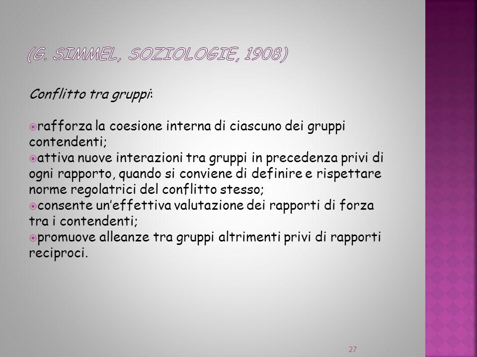 (G. Simmel, Soziologie, 1908) Conflitto tra gruppi: