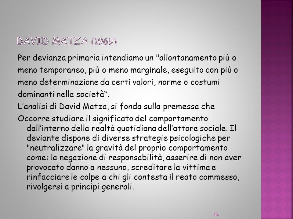 David matza (1969)