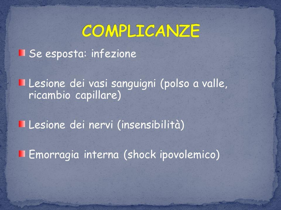 COMPLICANZE Se esposta: infezione