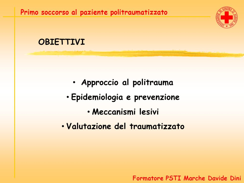 Approccio al politrauma Epidemiologia e prevenzione Meccanismi lesivi