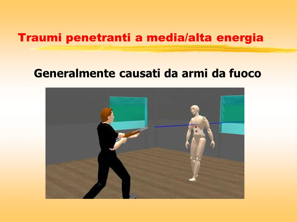 Traumi penetranti a media/alta energia