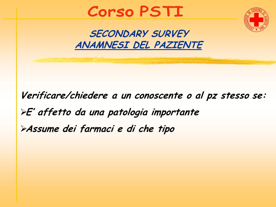 SECONDARY SURVEY ANAMNESI DEL PAZIENTE