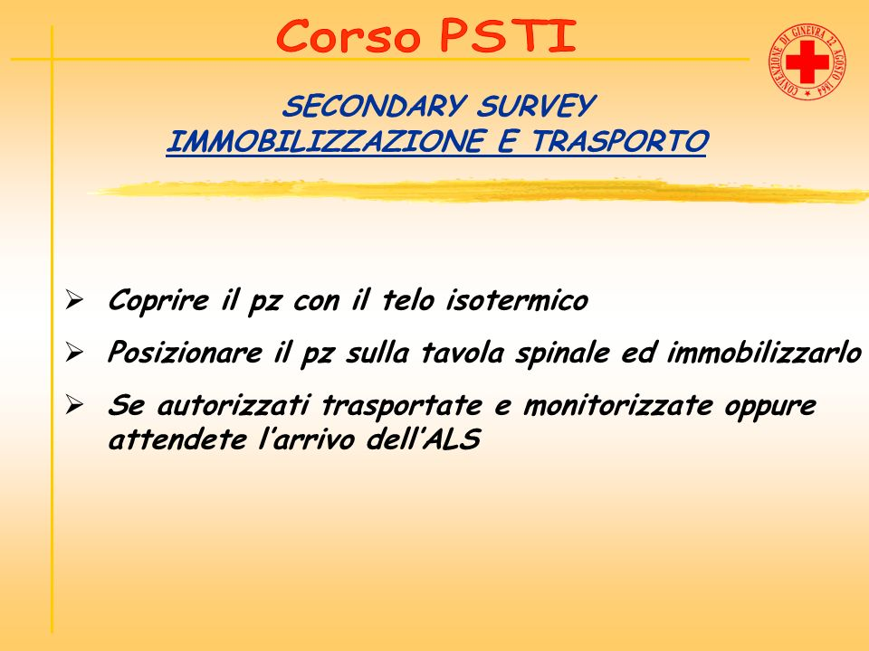 SECONDARY SURVEY IMMOBILIZZAZIONE E TRASPORTO