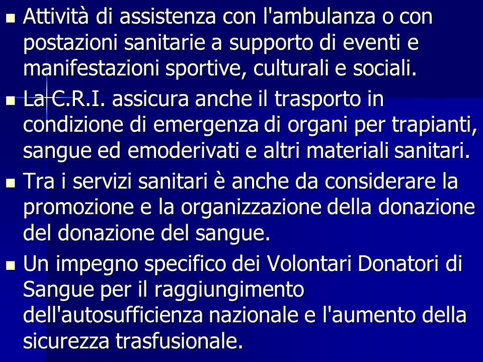 Attività di assistenza con l ambulanza o con postazioni sanitarie a supporto di eventi e manifestazioni sportive, culturali e sociali.