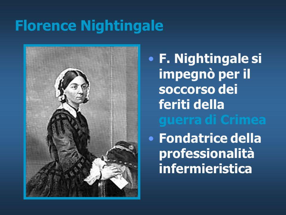 Florence Nightingale F. Nightingale si impegnò per il soccorso dei feriti della guerra di Crimea.
