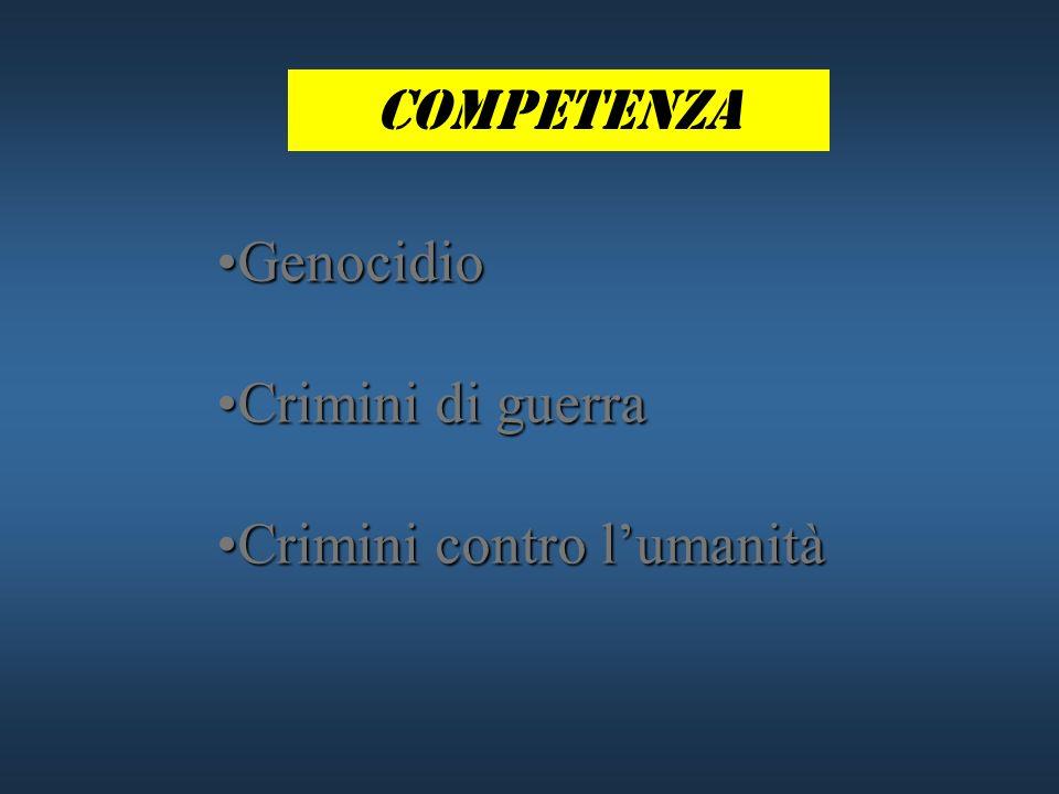 Competenza Genocidio Crimini di guerra Crimini contro l'umanità