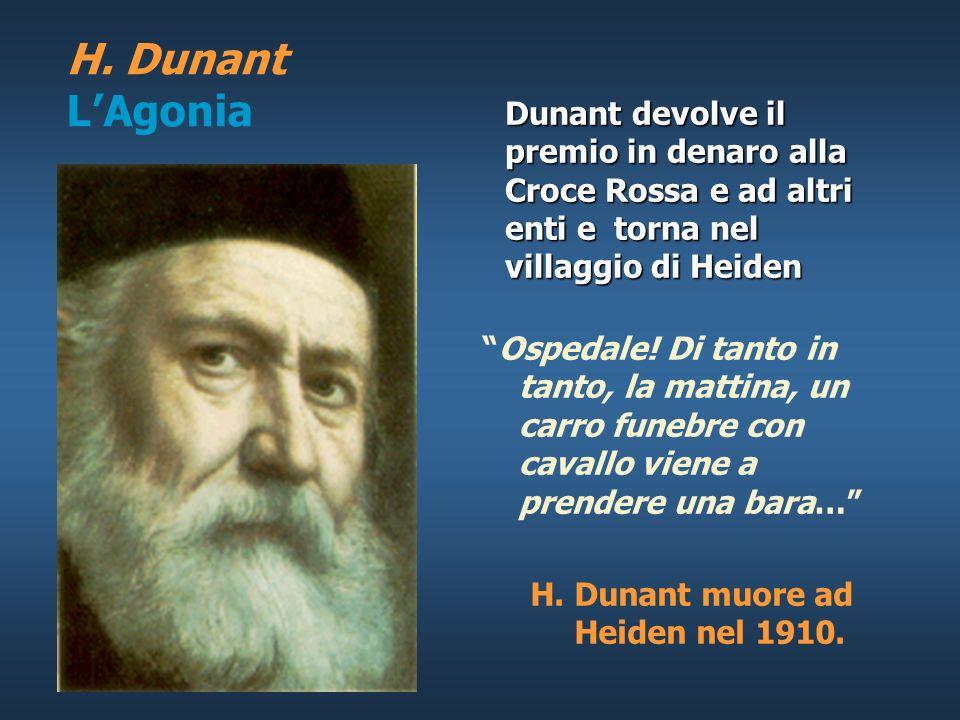 H. Dunant muore ad Heiden nel 1910.