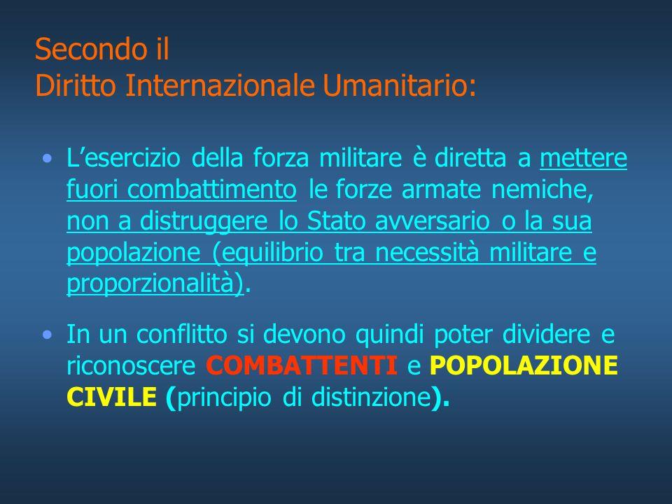 Secondo il Diritto Internazionale Umanitario: