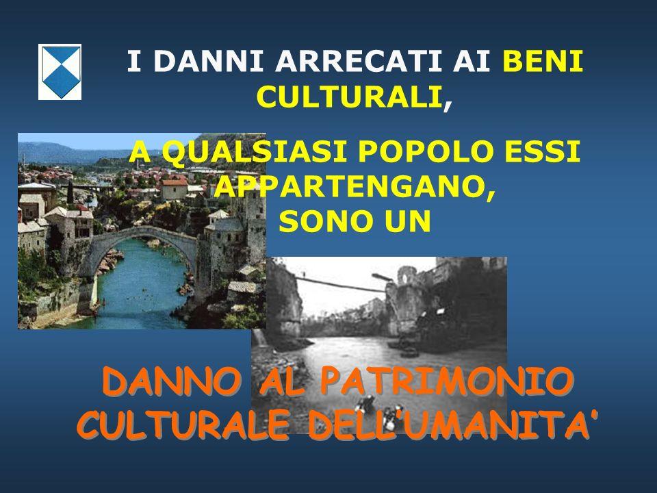DANNO AL PATRIMONIO CULTURALE DELL'UMANITA'