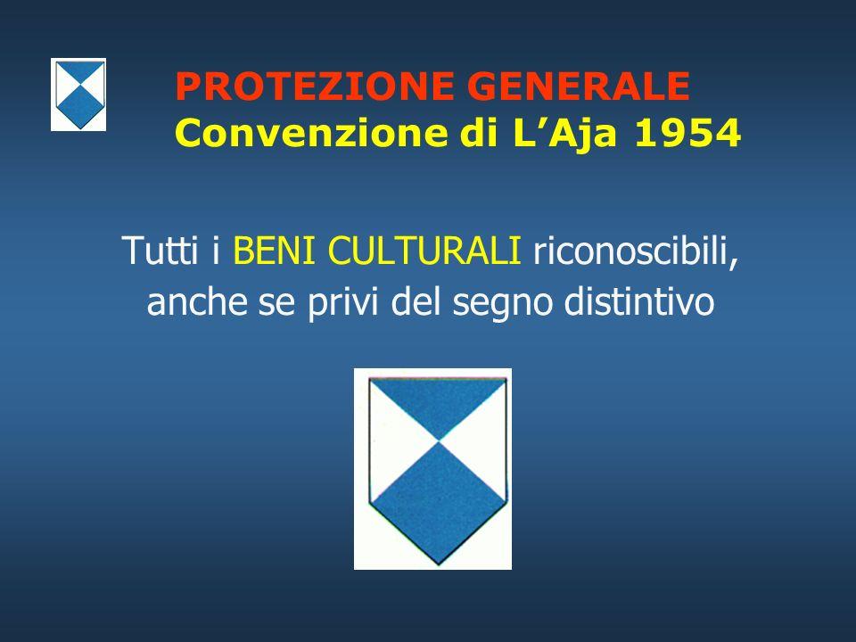 PROTEZIONE GENERALE Convenzione di L'Aja 1954