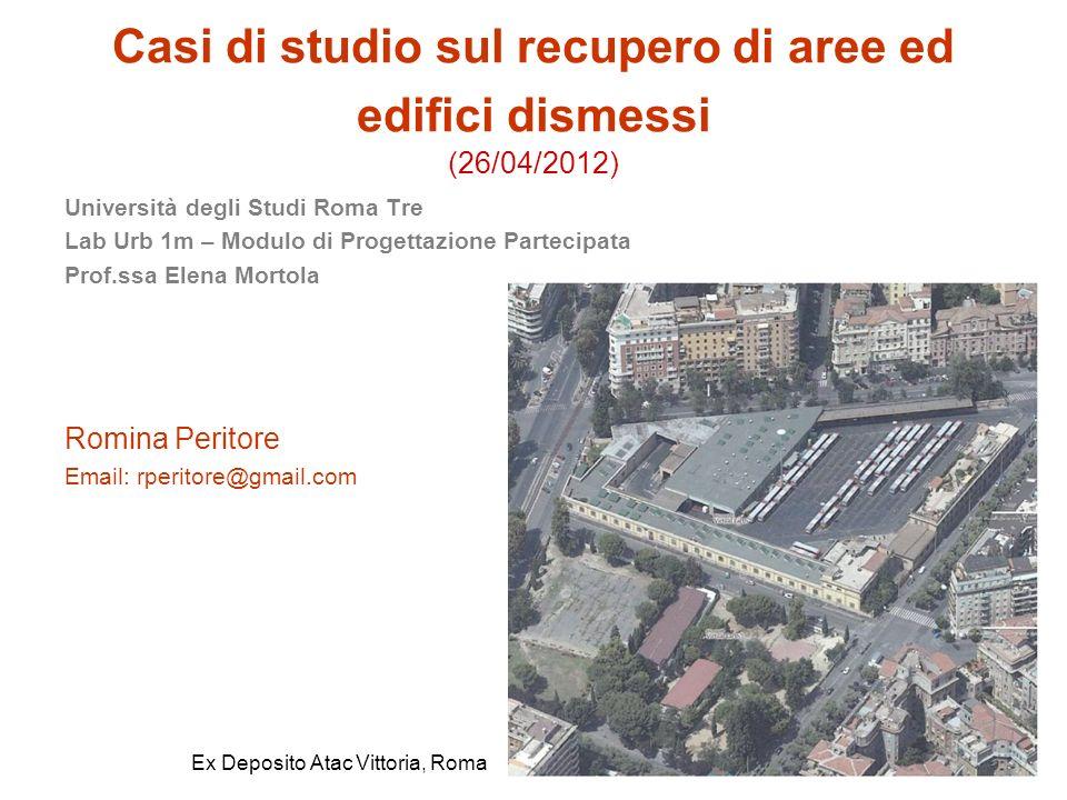 Casi di studio sul recupero di aree ed edifici dismessi (26/04/2012)