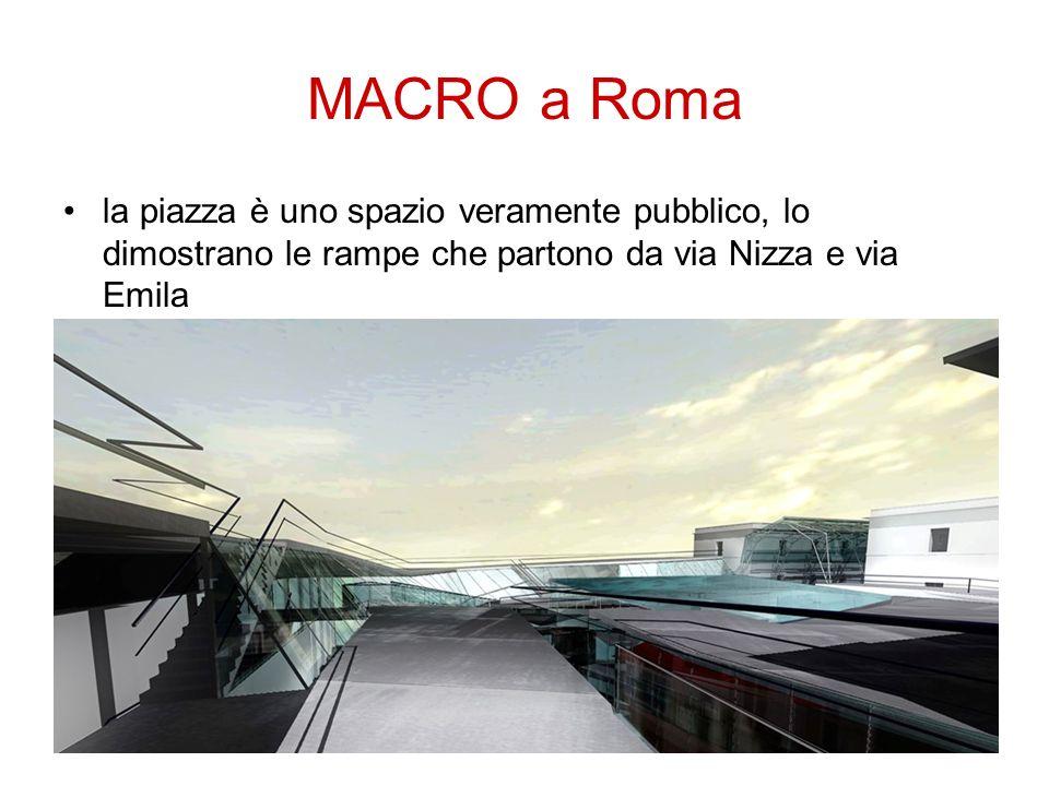 MACRO a Roma la piazza è uno spazio veramente pubblico, lo dimostrano le rampe che partono da via Nizza e via Emila.