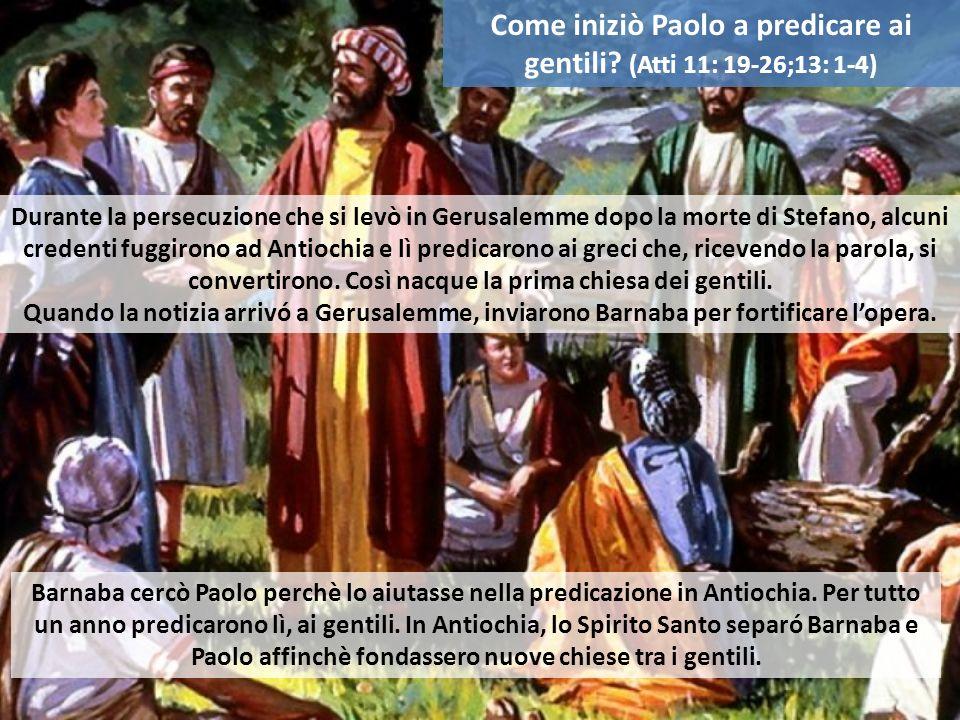 Come iniziò Paolo a predicare ai gentili (Atti 11: 19-26;13: 1-4)