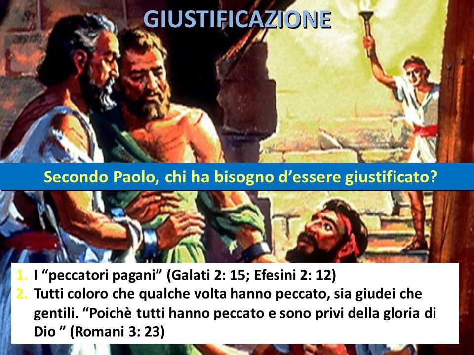 Secondo Paolo, chi ha bisogno d'essere giustificato