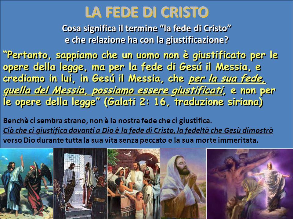 LA FEDE DI CRISTO Cosa significa il termine la fede di Cristo