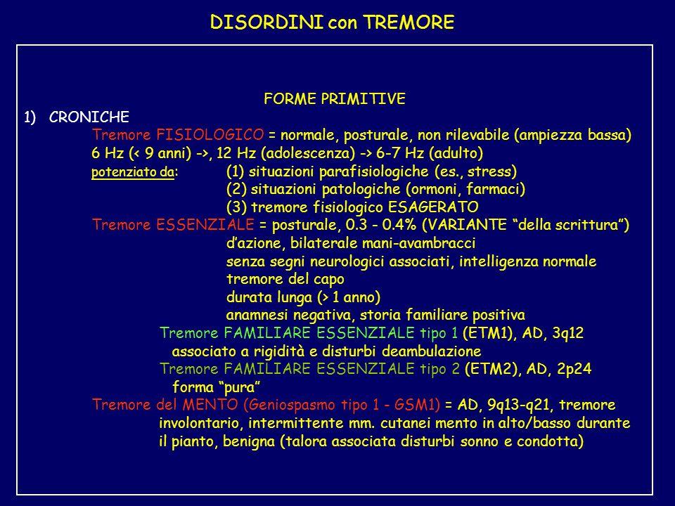 DISORDINI con TREMORE FORME PRIMITIVE 1) CRONICHE