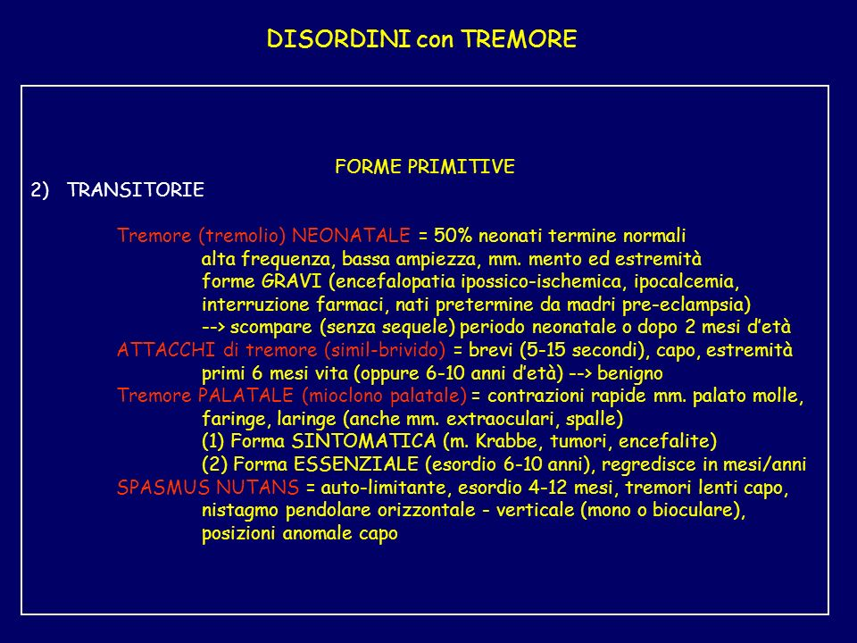 DISORDINI con TREMORE FORME PRIMITIVE 2) TRANSITORIE