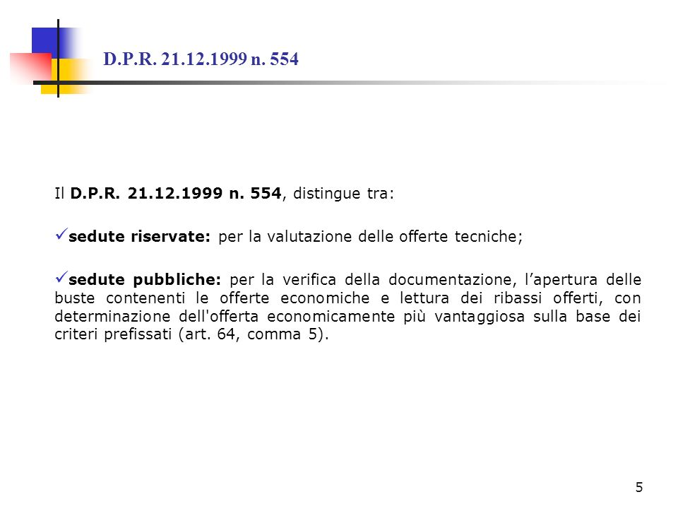 D.P.R. 21.12.1999 n. 554 Il D.P.R. 21.12.1999 n. 554, distingue tra: