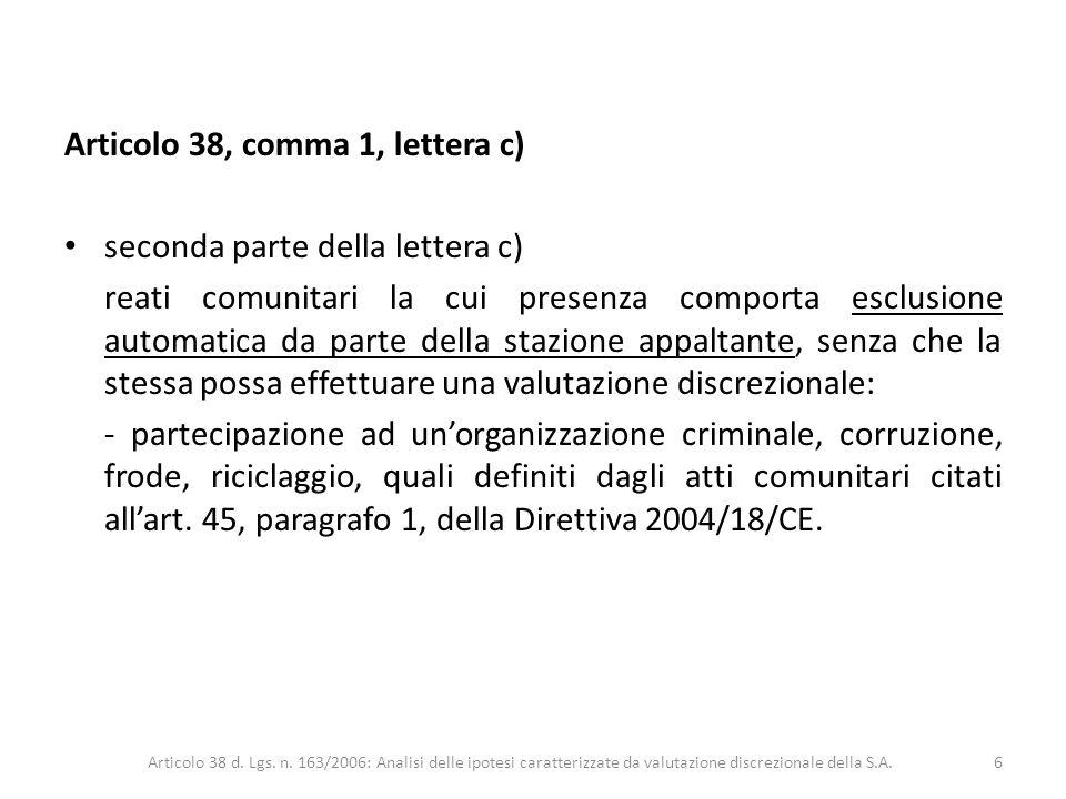 Articolo 38, comma 1, lettera c) seconda parte della lettera c)