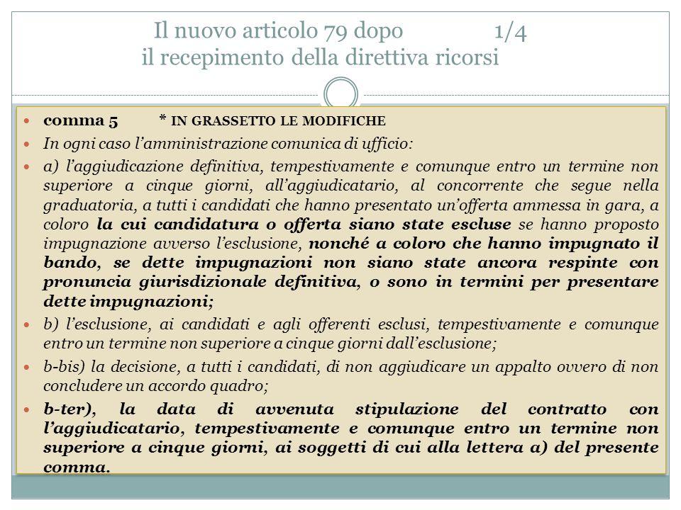 Il nuovo articolo 79 dopo 1/4 il recepimento della direttiva ricorsi
