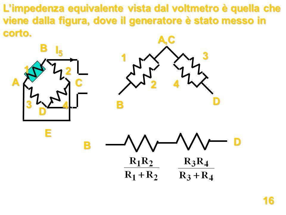 L'impedenza equivalente vista dal voltmetro è quella che viene dalla figura, dove il generatore è stato messo in corto.